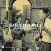Couverture de l'album Classic Folk Music from Smithsonian Folkways Recordings