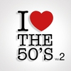 Cover of the album I Love the 50's Vol. 2
