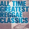 Cover of the album All Time Greatest Reggae Classics
