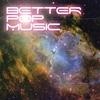 Couverture de l'album Better Pop Music - Something In Construction