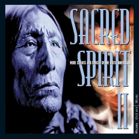 Cover of the track Sacred Spirit II: More Chants and Dances of the Native Americans