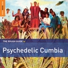 Cover of the album Rough Guide to Psychedelic Cumbia