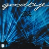 Couverture de l'album Goodbye  (Live)