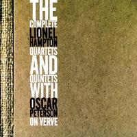 Couverture du titre The Complete Lionel Hampton Quartets and Quintets with Oscar Peterson on Verve