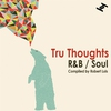 Couverture de l'album Tru Thoughts R&B / Soul (Compiled By Robert Luis)