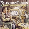 Cover of the album Television Themes: 16 Most Requested Songs