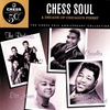 Cover of the album Chess Soul: A Decade of Chicago's Finest (The Chess 50th Anniversary Collection)