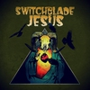 Cover of the album Switchblade Jesus