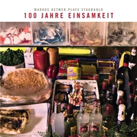 Cover of the track 100 Jahre Einsamkeit: Markus Detmer Plays Staubgold