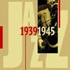 Couverture de l'album Jazz (1939-1945)