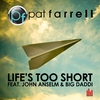Couverture du titre Life's Too Short (feat. John Anselm & Big Daddi) [Radio Mix]