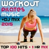 Cover of the album Workout Pilates Music DJ Mix 2015 Top 100 Hits + 1 Hr Mix