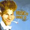 Couverture de l'album Music to Smoke To, Vol. 1