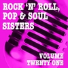 Cover of the album Rock 'n' Roll, Pop & Soul Sisters, Vol. 21