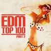Cover of the album Edm Top 100 (Part 2)