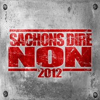 Cover of the track Sachons dire non 2012