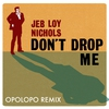 Couverture de l'album Don't Drop Me - Single