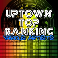 Cover of the track Uptown Top Ranking