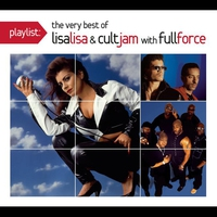 Couverture du titre Playlist: The Very Best of Lisa Lisa & Cult Jam with Full Force
