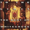 Cover of the album To the Limit: The Best of Whitecross