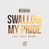Cover of the album Swallow My Pride (feat. Molly Moore)