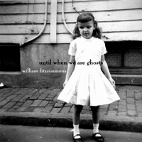 Cover of the track Until When We Are Ghosts