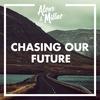 Couverture du titre Chasing Our Future