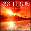 Couverture de l'album Kiss the Sun (Smooth Summer Lounge Grooves)