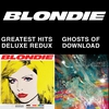 Couverture de l'album Blondie 4(0)-Ever: Greatest Hits Deluxe Redux / Ghosts of Download