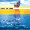 Cover of the album Chill the Jazz