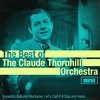 Cover of the album Best of the Claude Thornhill Orchestra