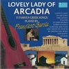 Cover of the album Lovely Lady of Arcadia (15 Famous Greek Songs)