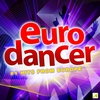 Couverture de l'album Eurodancer - #1 Dance Hits from Europe