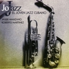 Cover of the album Jojazz - Joven Jazz Cubano