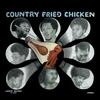Couverture de l'album Country Fried Chicken