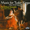 Couverture de l'album Music for Tudor Kings: Henry VII & VIII