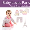 Cover of the album Baby Loves Paris: Classic French Lullabies