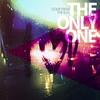 Couverture de l'album The Only One - Single