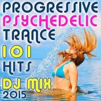Couverture du titre 101 Progressive Psychedelic Trance Hits DJ Mix 2015