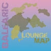 Cover of the album Balearic Lounge Map