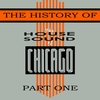 Cover of the album The History of House Sound of Chicago - Part 1