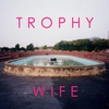 Cover of the album Trophy Wife