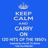 "Cover of the album Keep Calm and Carry On - 100 Hits of the 1950's (Inspired by the Hit TV Series ""Call the Midwife)"