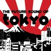 Cover of the album The Future Sound of Tokyo