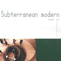 Cover of the track Subterranean Modern, Vol. 1