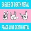 Couverture de l'album Peace Love Death Metal