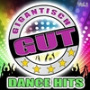 Couverture de l'album Gigantisch Gut: Dance Hits, Vol. 1