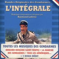 Cover of the track L'intégrale: Bandes originales des Gendarmes (Musiques composées et dirigées par Raymond Lefèvre)