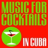 Cover of the album Music For Cocktails (In Cuba)