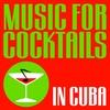 Couverture de l'album Music For Cocktails (In Cuba)